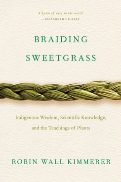 Braiding Sweetgrass, by Robin Kimmerer