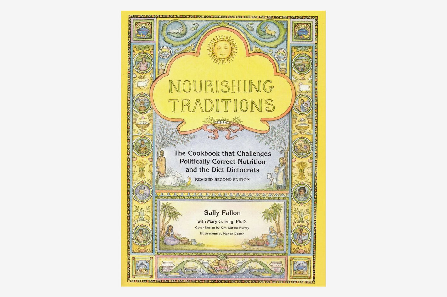 Nourishing Traditions: The Cookbook that Challenges Politically Correct Nutrition and Diet Dictocrats by Sally Fallon