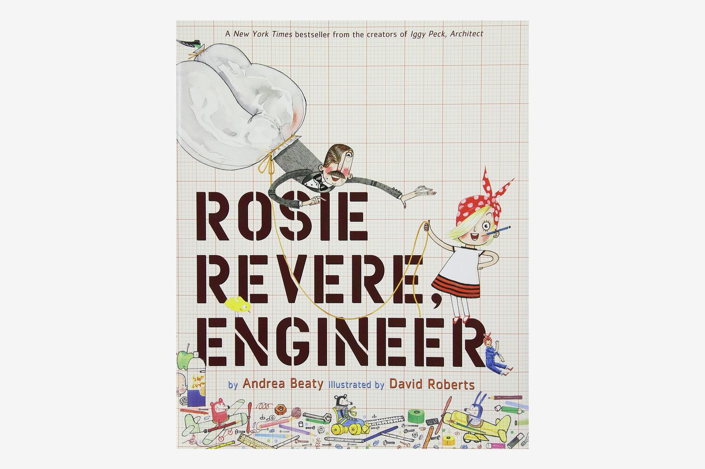 Rosie Revere, Engineer, by Andrea Beaty