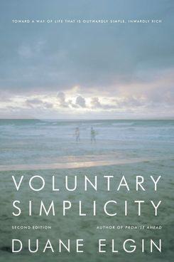 Voluntary Simplicity, by Duane Elgin