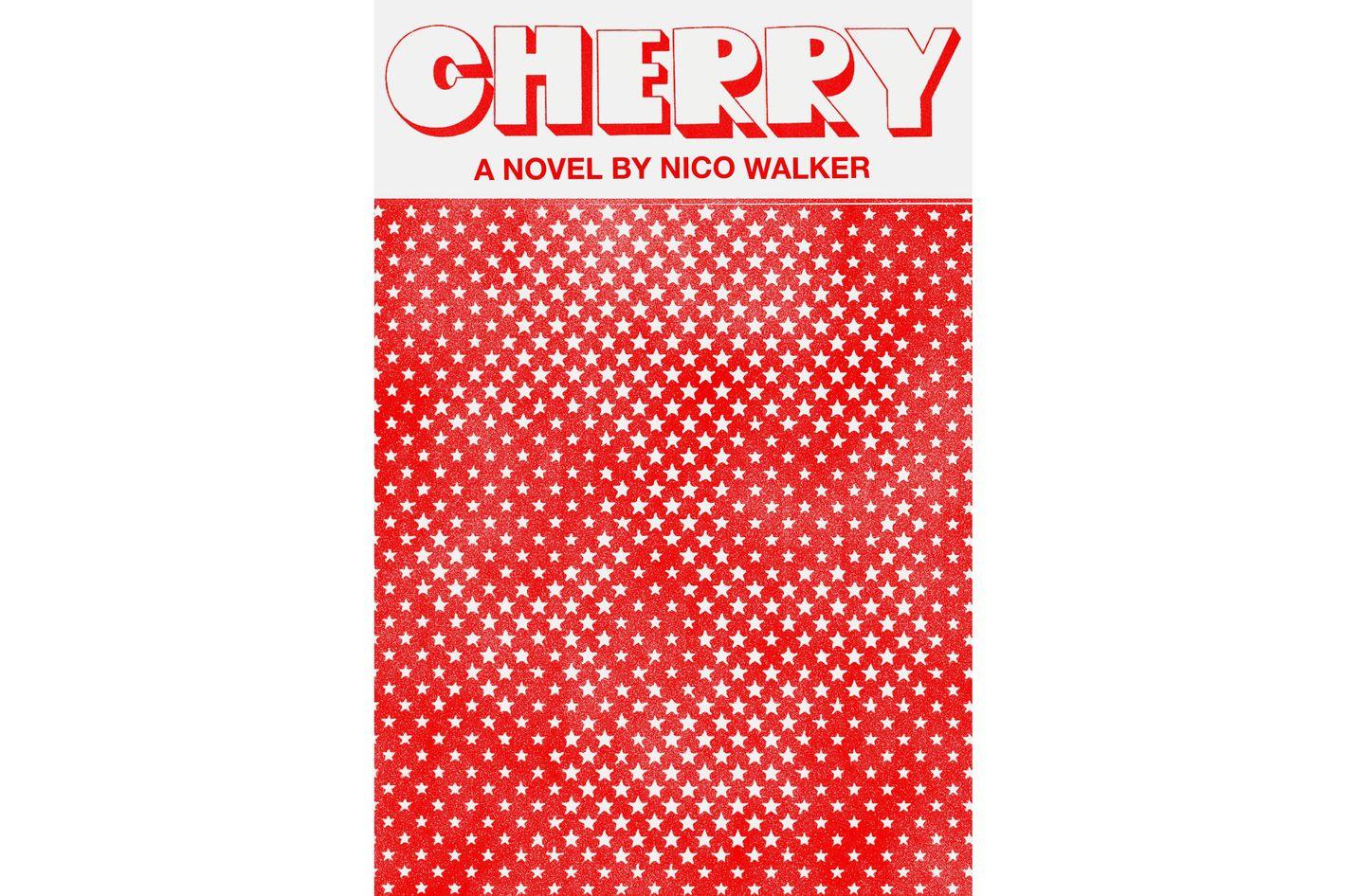 Cherry, by Nico Walker