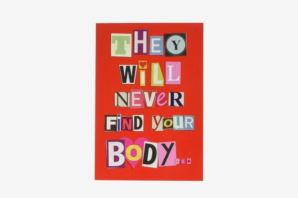 Never Find Your Body Valentine's Day Card