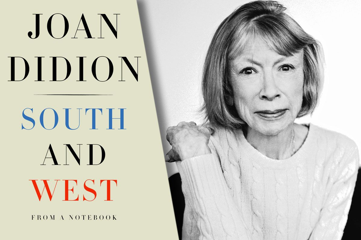 when joan didion ed the south in