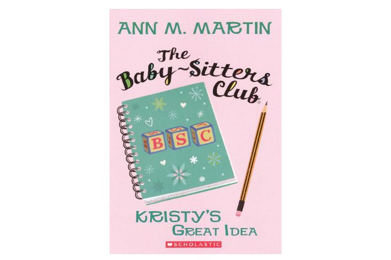 The Baby-Sitters Club: Kristy's Great Idea by Ann M. Martin