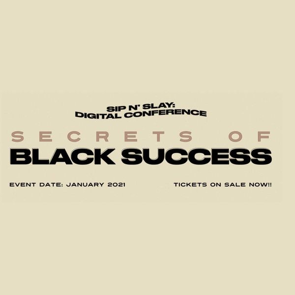 Sip N' Slay Digital Conference - Secrets of Black Success