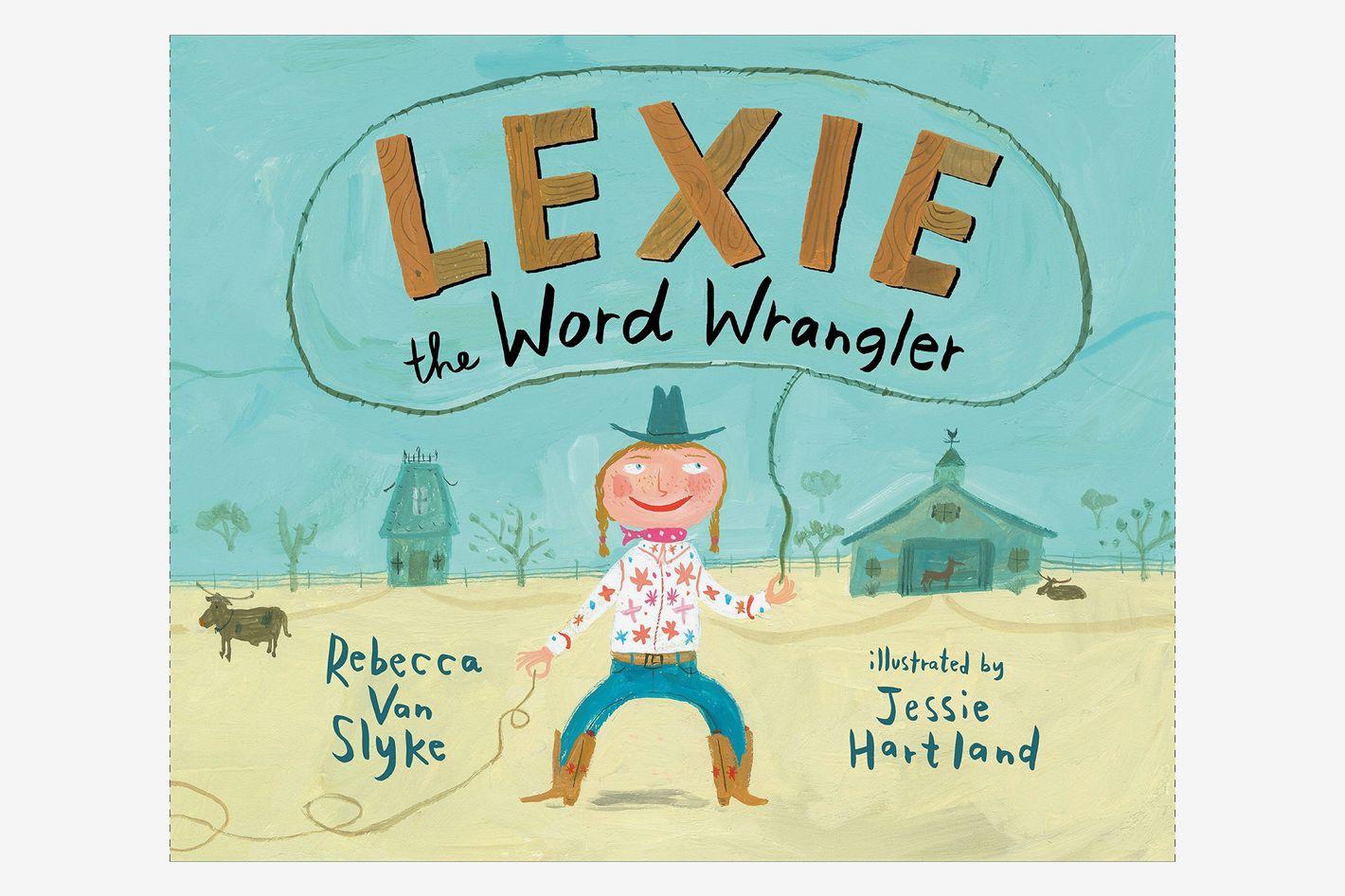 <em>Lexie the Word Wrangler</em>, by Rebecca Van Slyke