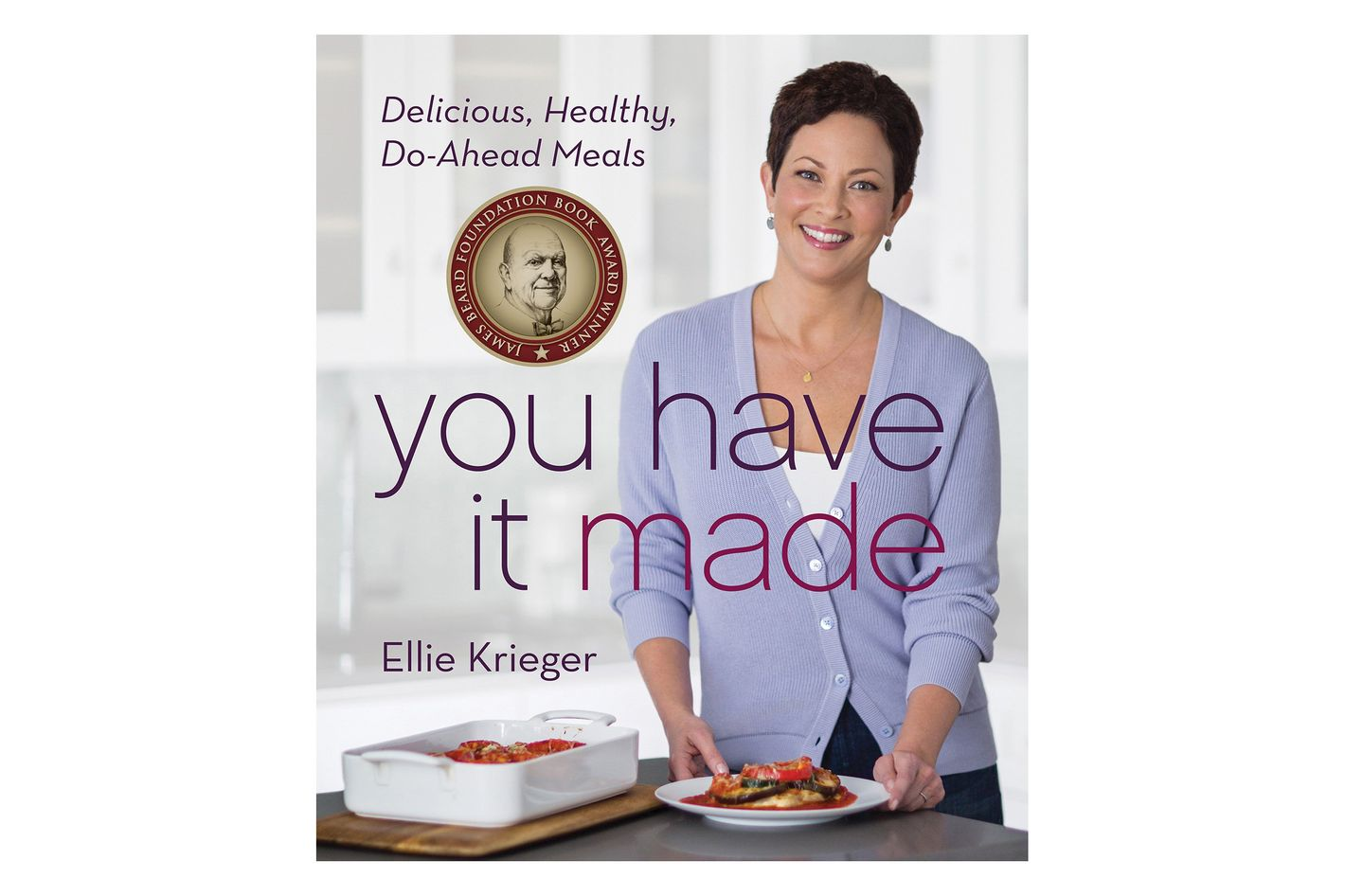You Have It Made by Ellie Krieger