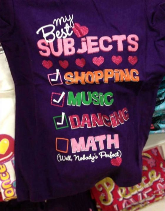 <b>Controversy:</b> Everyone knows that little girls would rather be shopping, singing, and dancing than doing math, right? Wait, not so fast.  <b>Resolution:</b> Just this August, The Children's Place was forced to pull this shirt from all their stores after an online firestorm.