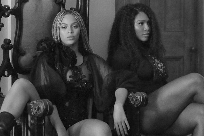 Beyonce and Serena.