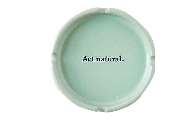 Act Natural Ashtray