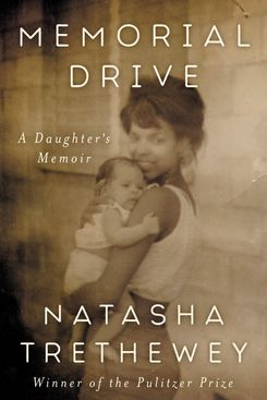 Memorial Drive, by Natasha Trethewey (July 28)