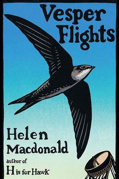 Vesper Flights, by Helen Macdonald