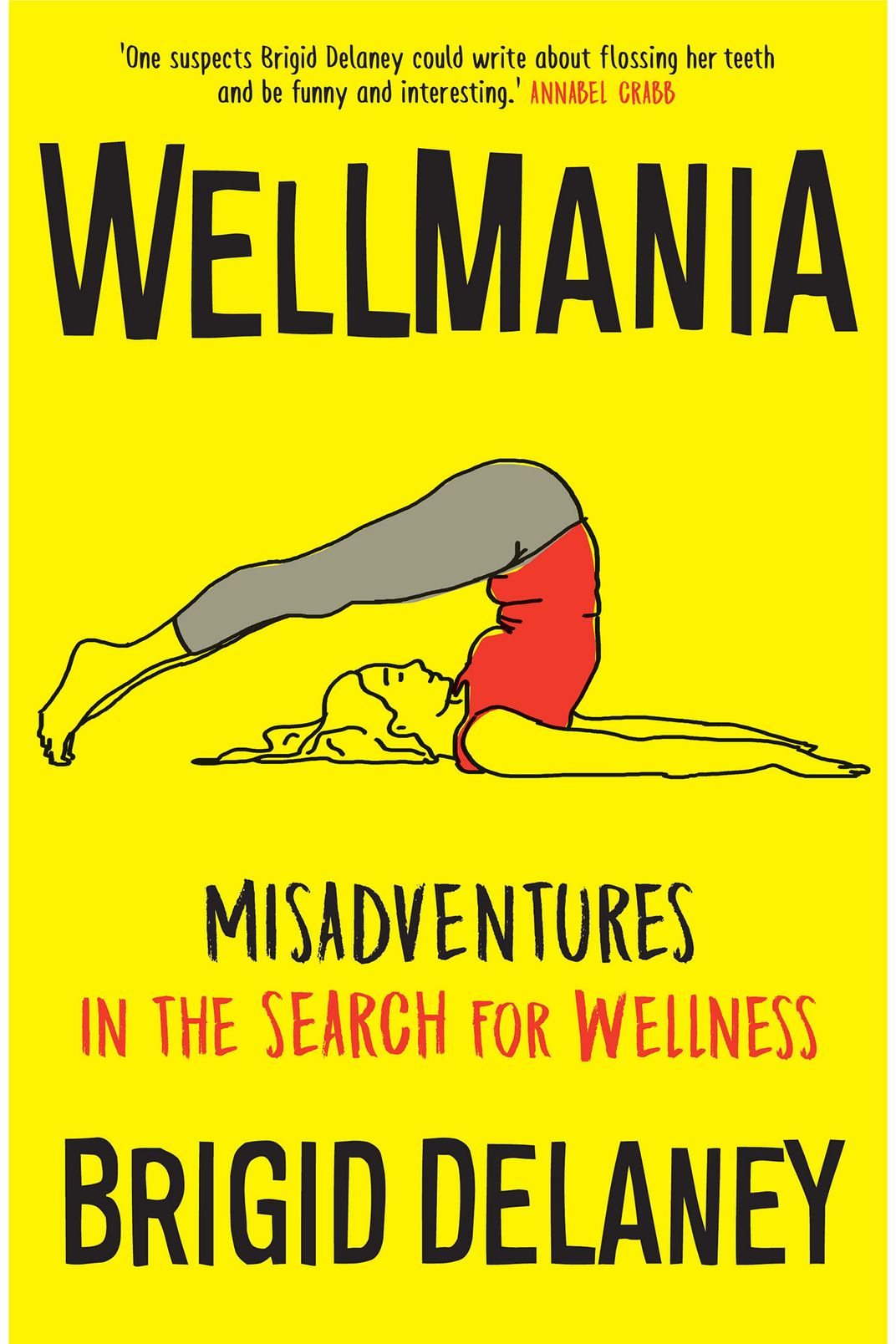 Wellmania, by Brigid Delaney