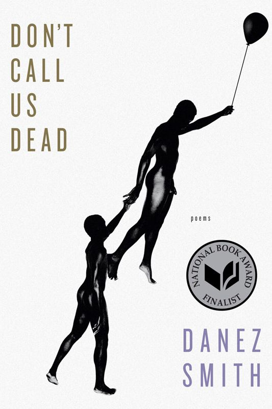"""Don't Call Us Dead,"" by Danez Smith"