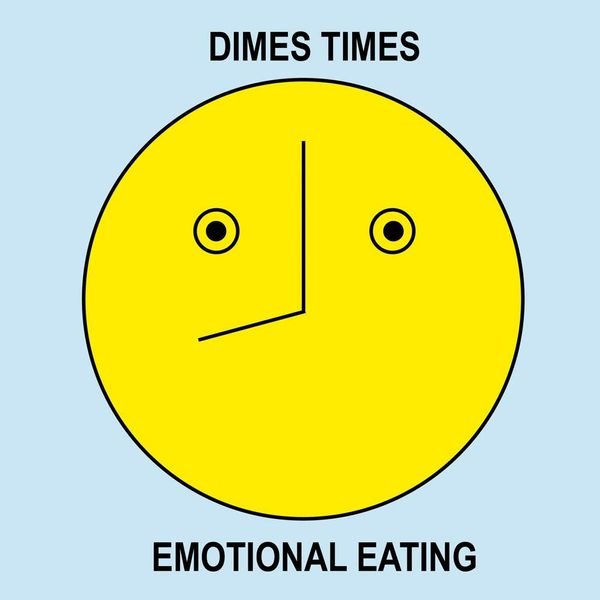 Dimes Times: Emotional Eating, by Alissa Wagner and Sabrina De Sousa