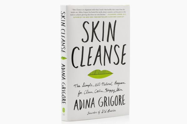 Skin Cleanse: The Simple, All-Natural Program for Clear, Calm, Happy Skin by Adina Grigore