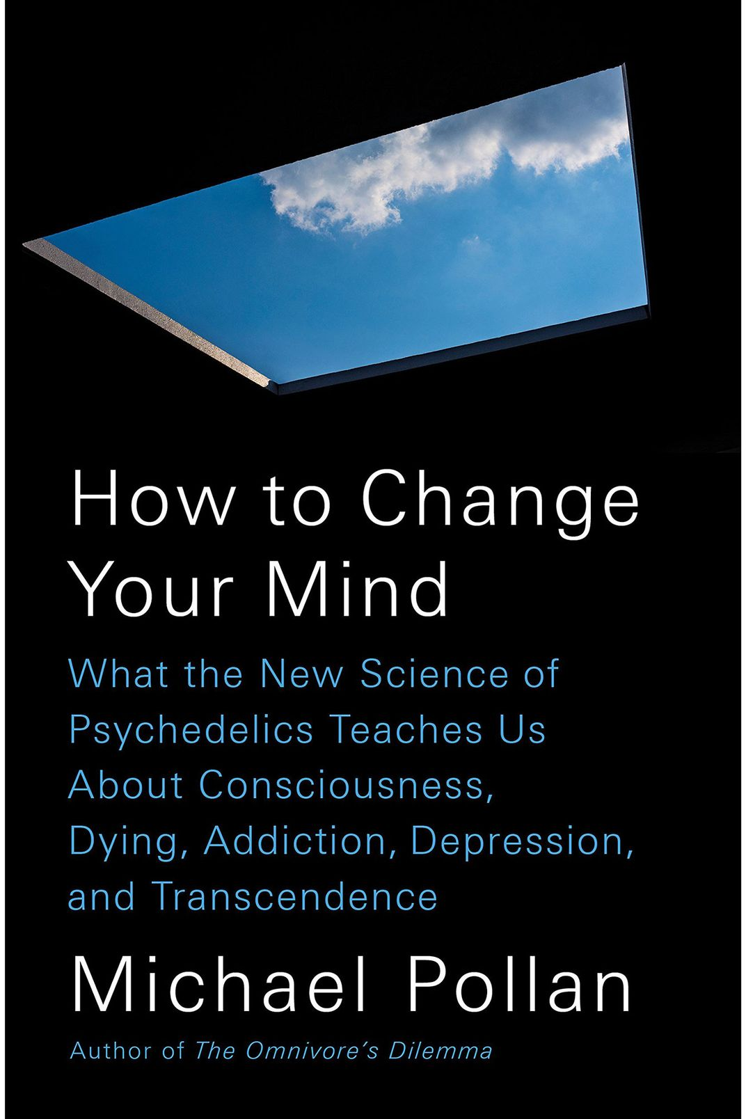 How to Change Your Mind, by Michael Pollan