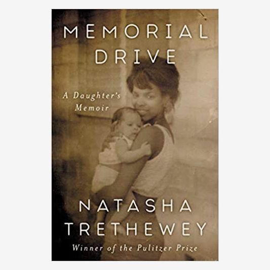 Memorial Drive: A Daughter's Memoir by Natasha Trethewey