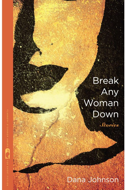 """Break Any Woman Down,"" by Dana Johnson"