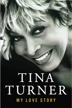 My Love Story, by Tina Turner (Atria Books, Oct. 16)