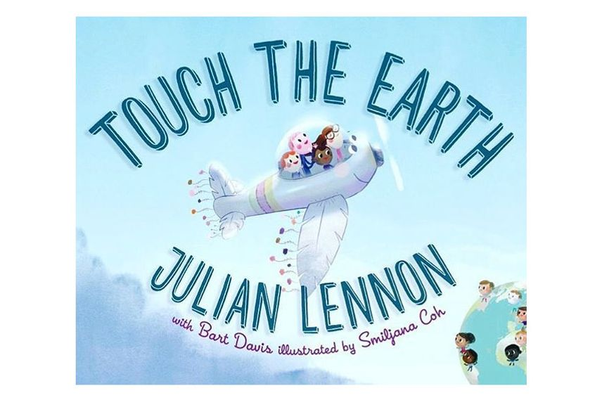 """Touch the Earth,"" by Julian Lennon with Bart Davis, illustrated by Smiljana Coh"