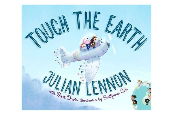 """""""Touch the Earth,"""" by Julian Lennon with Bart Davis, illustrated by Smiljana Coh"""
