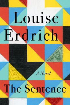 The Sentence, by Louise Erdrich