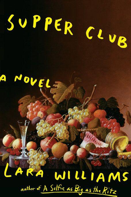 Supper Club, by Lara Williams (G.P. Putnam's Sons, July 9)