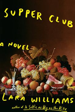 Supper Club, by Lara Williams (G.P. Putnam's Sons, July 9)