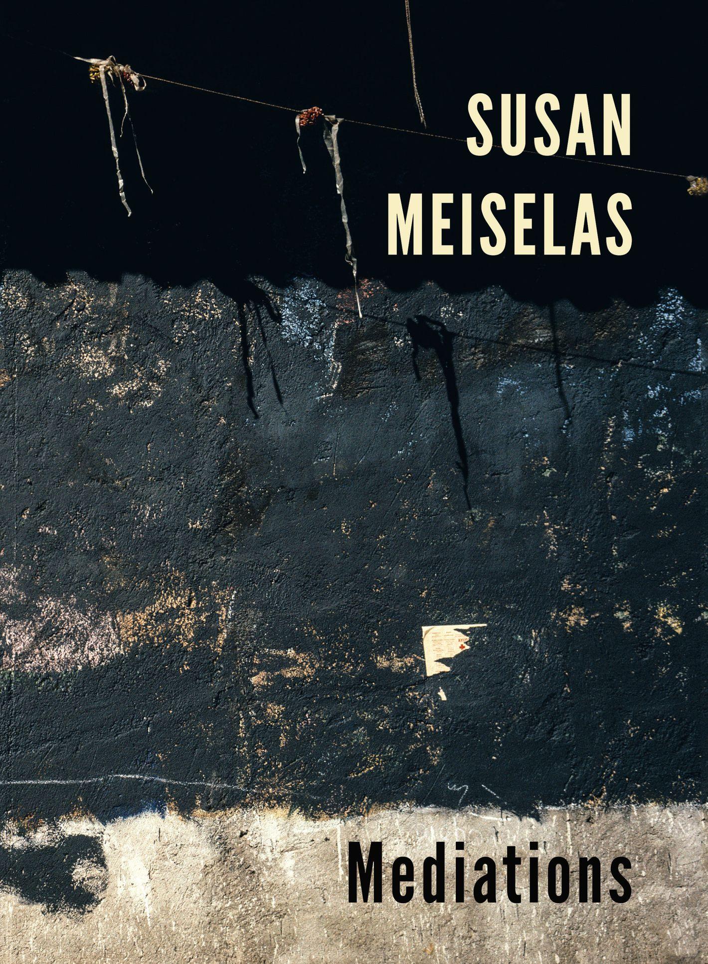 Susan Meiselas: Meditations