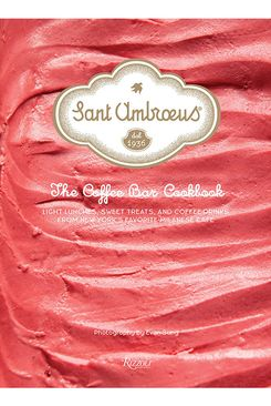 Sant Ambroeus: The Coffee Bar Cookbook