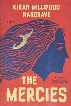 The Mercies, by Kiran Millwood Hargraves