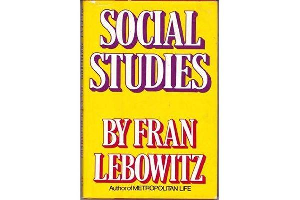 Social Studies by Fran Lebowitz