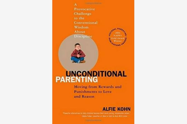 Unconditional Parenting: Moving From Rewards and Punishments to Love and Reason, by Alfie Kohn
