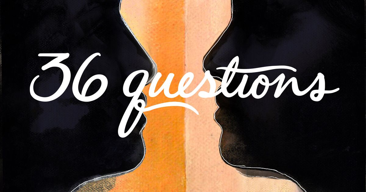 dating 36 questions These deep questions are the perfect questions to get to know someone if you meet someone you feel an immediate connection with, ask them these deep questions to get to know them on an intimate level as quickly as possible.
