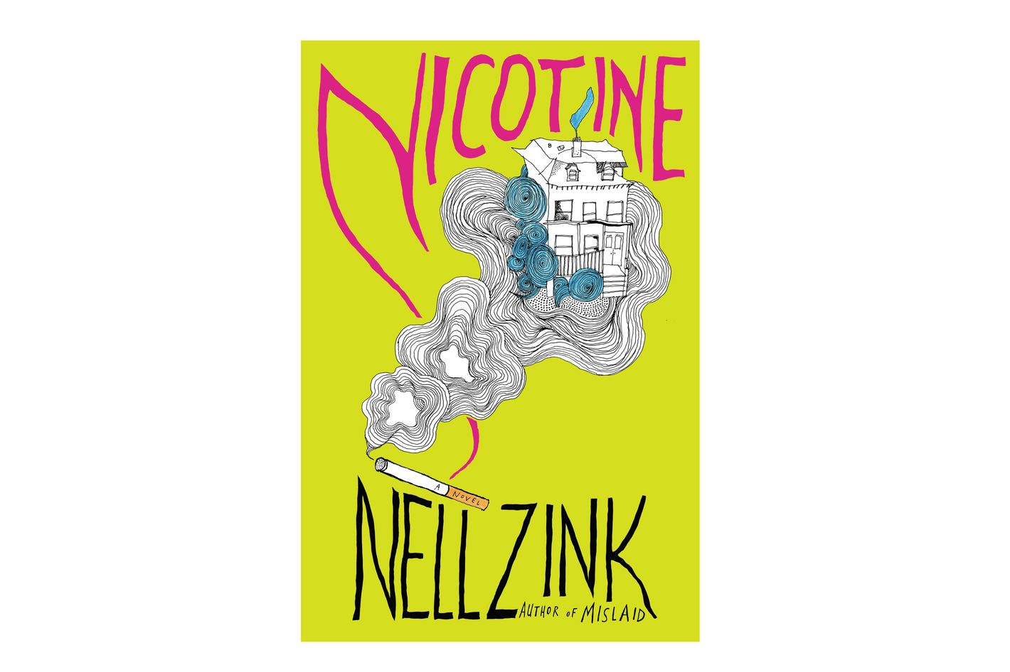Nicotine, by Nell Zink
