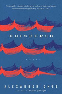 Edinburgh, by Alexander Chee