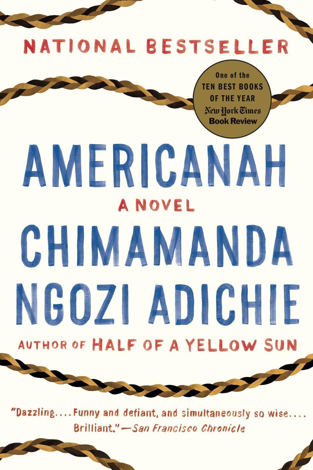 Americanah, by Chimamanda Ngozi Adichie