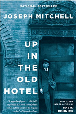 'Up in the Old Hotel' by Joseph Mitchell
