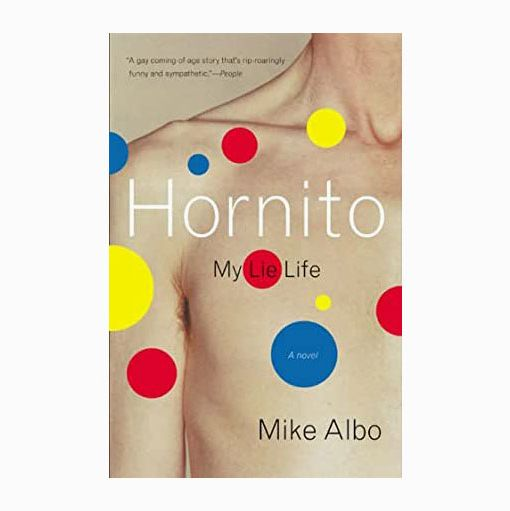 Hornito: My Lie Life by Mike Albo