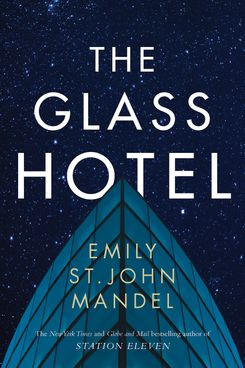 The Glass Hotel, by Emily St. John Mandel