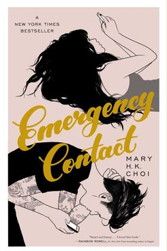 Emergency Contact, by Mary H.K. Choi