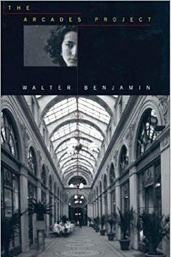 The Arcades Project, by Walter Benjamin