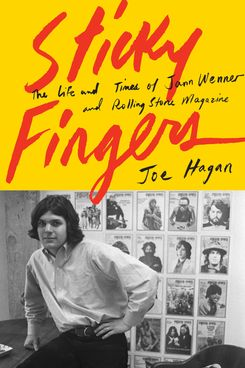 dcd48b6467031 Adapted from Sticky Fingers  The Life and Times of Jann Wenner and Rolling  Stone Magazine by Joe Hagan