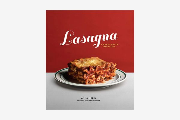Lasagna: A Baked Pasta Cookbook by Anna Hezel
