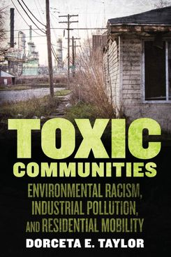 'Toxic Communities: Environmental Racism, Industrial Pollution, and Residential Mobility'