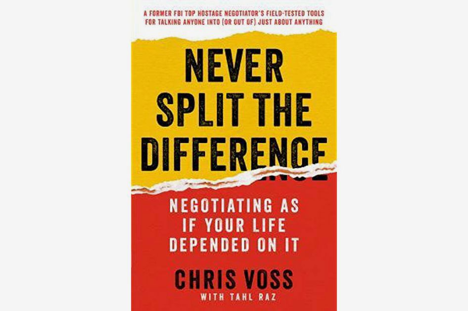 <em>Never Split the Difference: Negotiating As If Your Life Depended On It</em>, by Chris Ross, with Tahl Raz