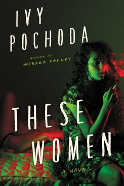 These Women, by Ivy Pochoda