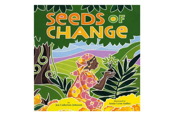 """""""Seeds of Change: Wangari's Gift to the World,"""" by Jen Cullerton Johnson, illustrated by Sonia Lynn Sadler"""