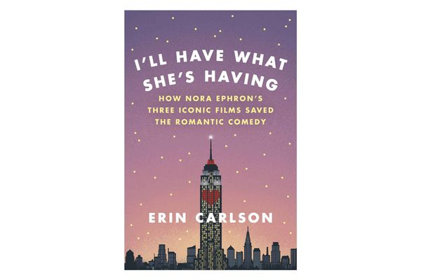 I'll Have What She's Having by Erin Carlson